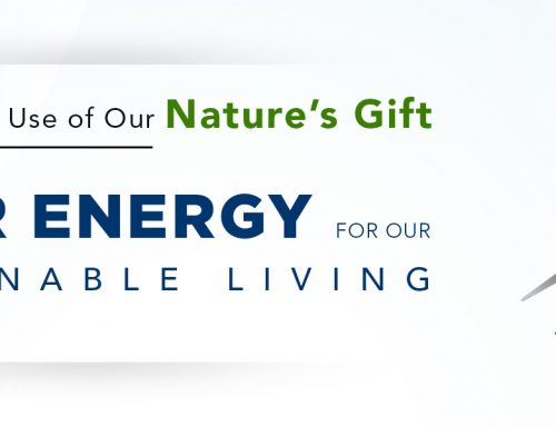 Let's Make Some Use of Our Nature's Gift – Solar Energy for Our Sustainable Living