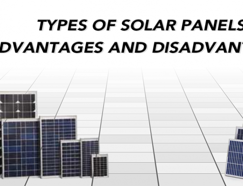 Types of Solar Panels – Advantages and Disadvantages